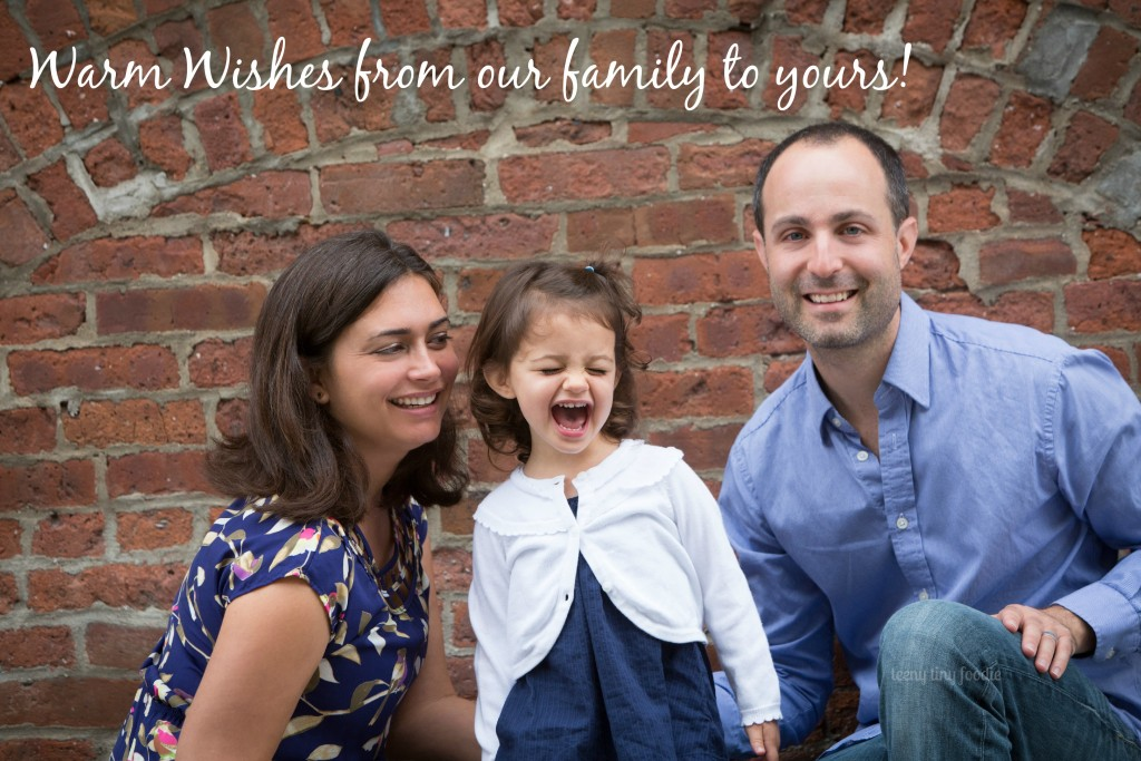 Warm Wishes from the teeny tiny foodie family to yours!