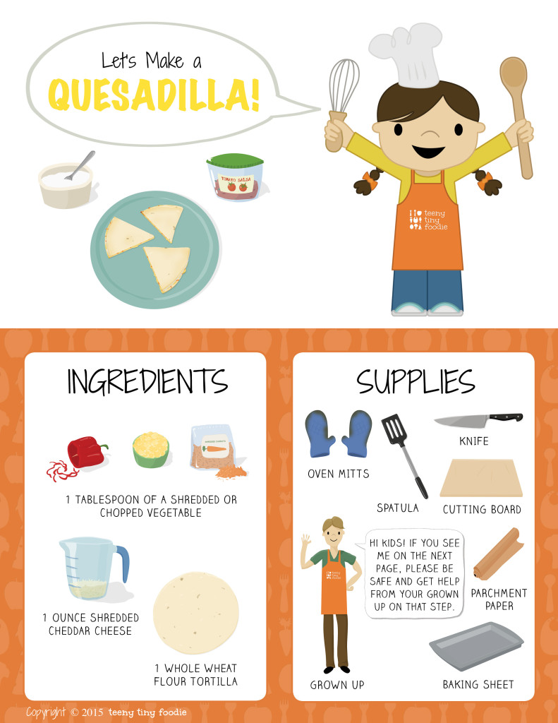 Let's Make a Quesadilla! (page 1) from teeny tiny foodie is a free printable #toddler #recipe written for toddlers and kids to follow with support of a grown up. #kidscancook #kidsinthekitchen #toddlerscancook #teenytinytoddlerrecipe
