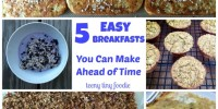 Simplify your morning routine with these 5 easy breakfasts you can make ahead of time from teeny tiny foodie. They are so easy to make that your kids can help you too! #teenytinyfoodie #kidscookmonday #kidsinthekitchen