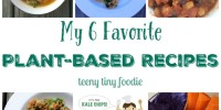 In honor of Food Day I'm sharing My 6 Favorite Plant-Based Recipes! from teeny tiny foodie #plantbased #teenytinyfoodie #GreenMeal #FoodDay2015 #vegan